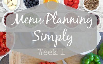 Meal Planning Simply – Week 1