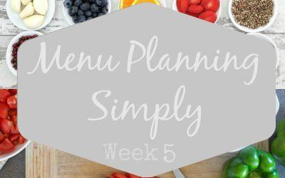 Menu Planning Simply Week 5