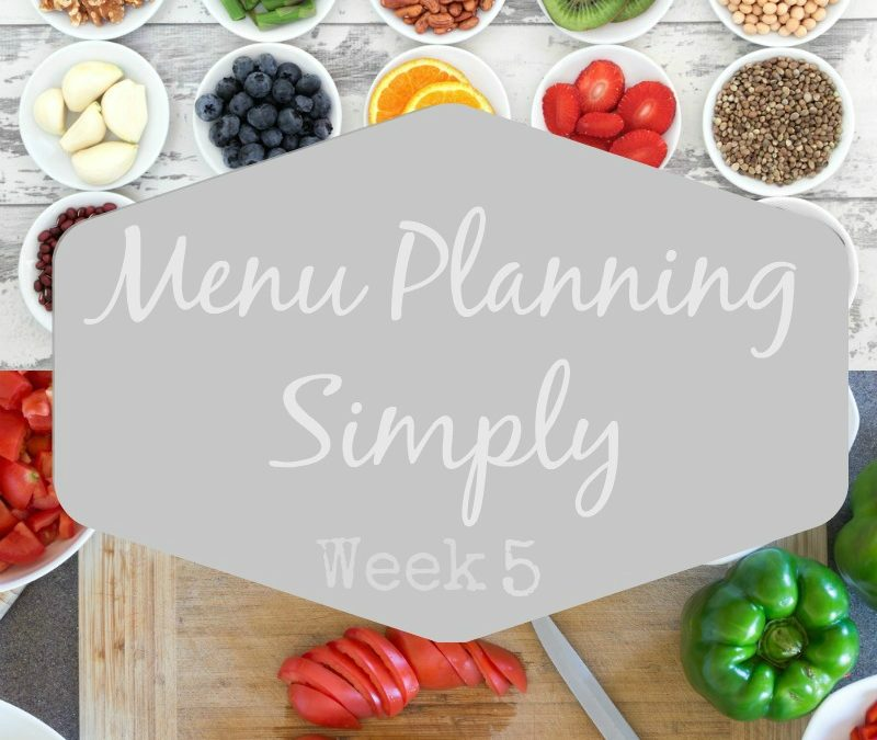 Menu Planning Simply Week 5