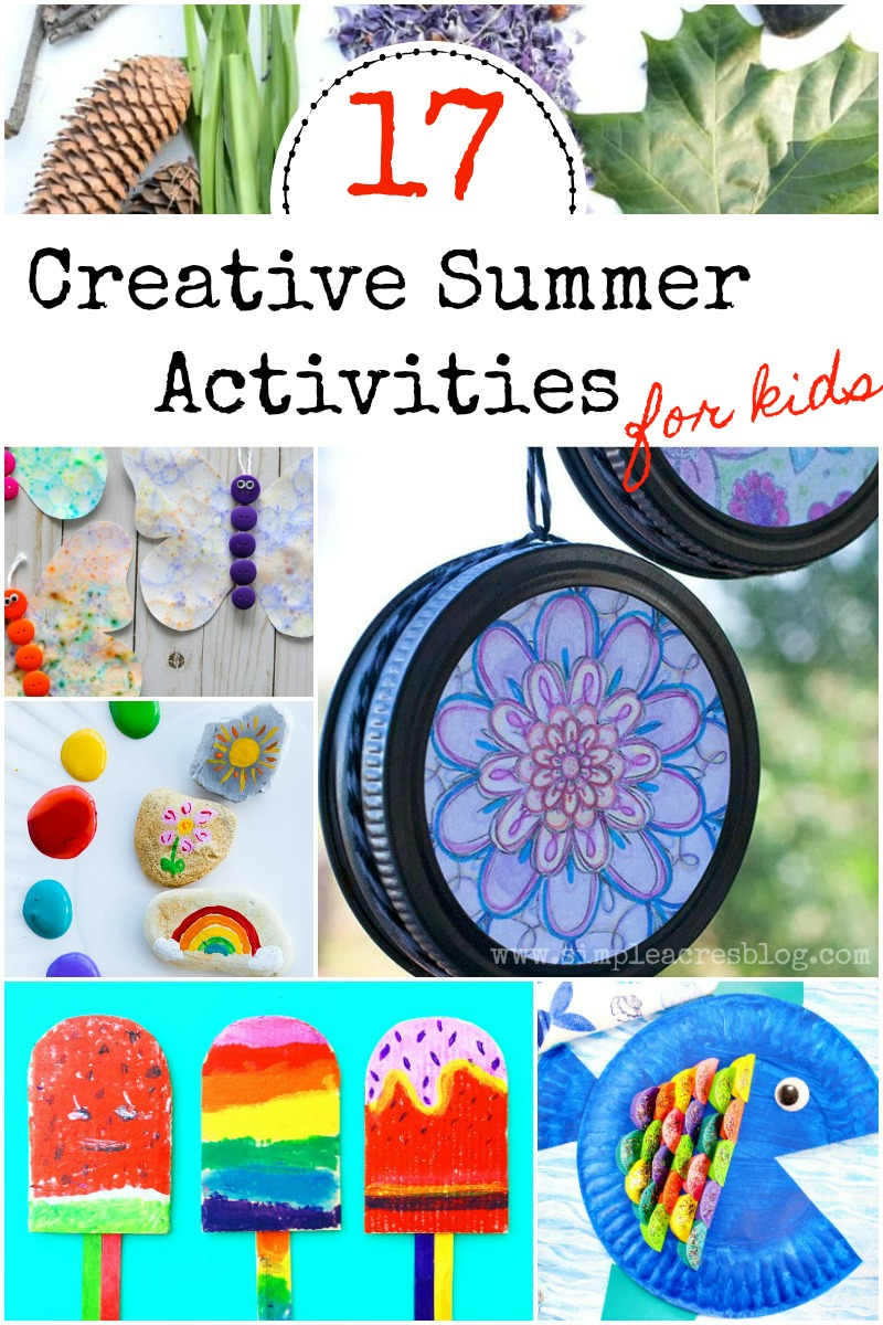 17 Creative Summer Activities For Kids Simple Acres Blog
